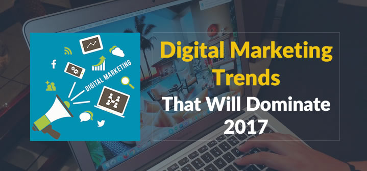 8 Trend Digital Marketing Yang Mendominasi Di Tahun 2017