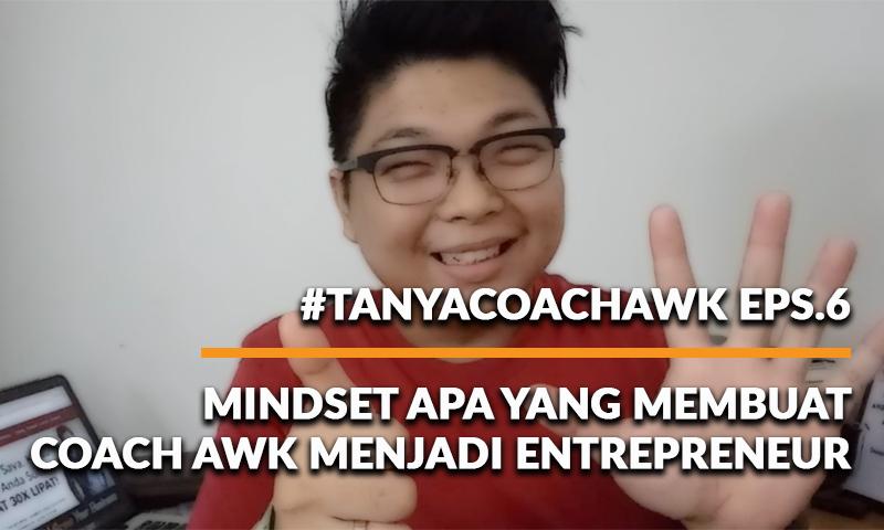 #TANYACOACHAWK Eps.6: Mindset Yang Membuat Coach AWK Jadi Entrepreneur