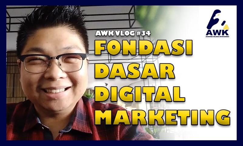 Vlog #34: Fondasi Dasar Digital Marketing