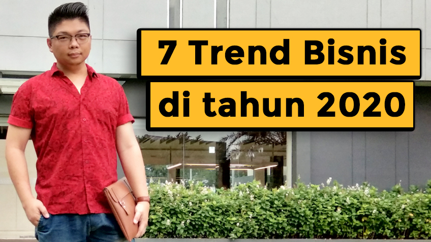 AWK Notes: 7 Trend Bisnis Di Tahun 2020